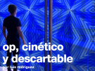 Op, cinético y descartable